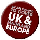 We are insured to cover the UK and mainland Europe